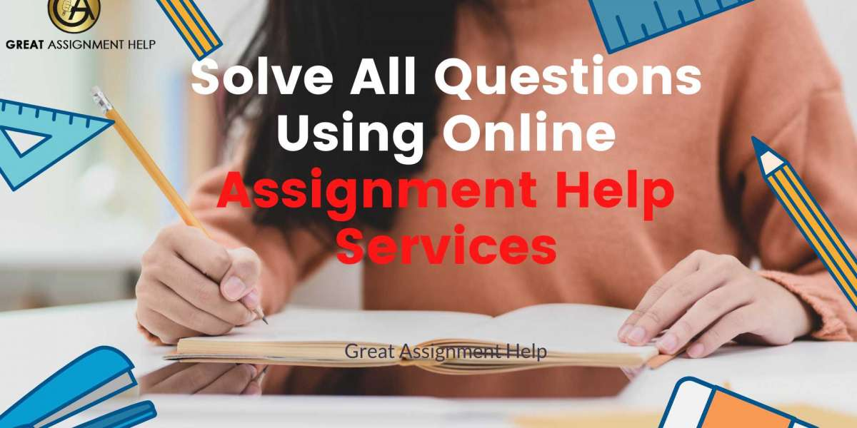 Solve All Questions Using Online Assignment Help Services