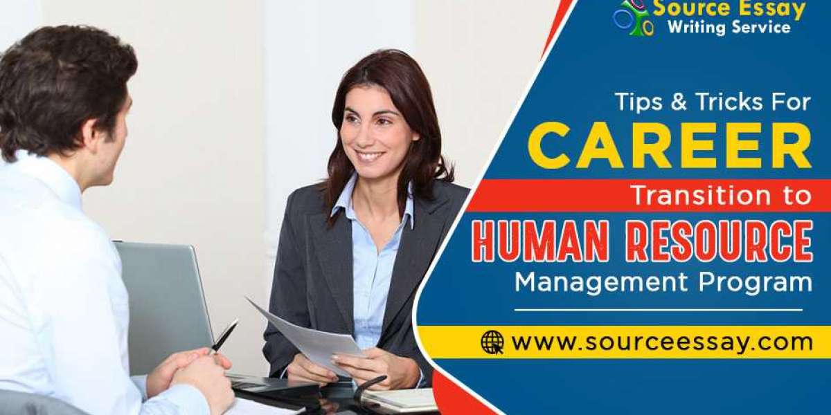Tips And Tricks For Career Transition To Human Resource Management Program